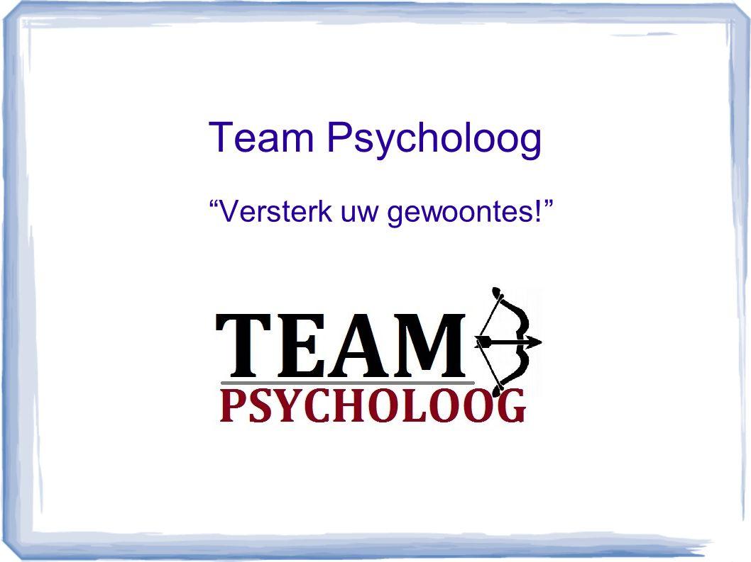 Team Psycholoog Versterk uw gewoontes!