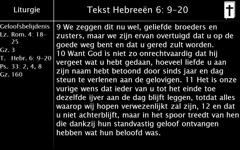 Liturgie Geloofsbelijdenis Lz.Rom. 4: 18- 25 Gz.3 T.Hebr.