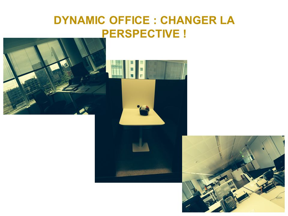 DYNAMIC OFFICE : CHANGER LA PERSPECTIVE !