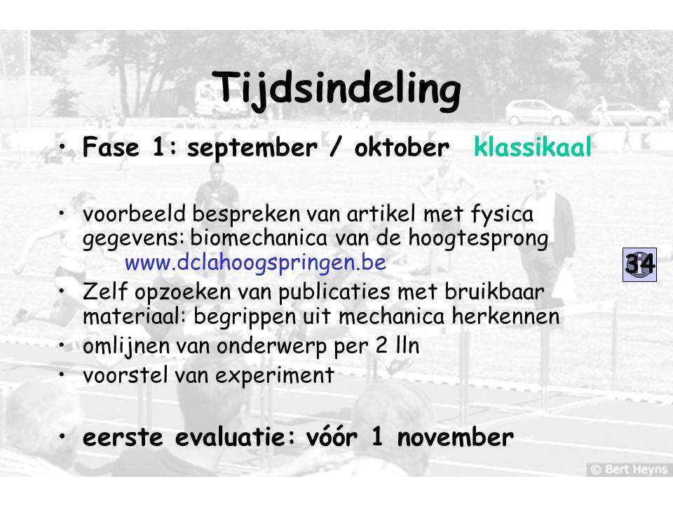 8 Tijdsindeling Fase 1: september / oktober klassikaal voorbeeld bespreken van artikel met fysica gegevens: biomechanica van de hoogtesprong www.dclah