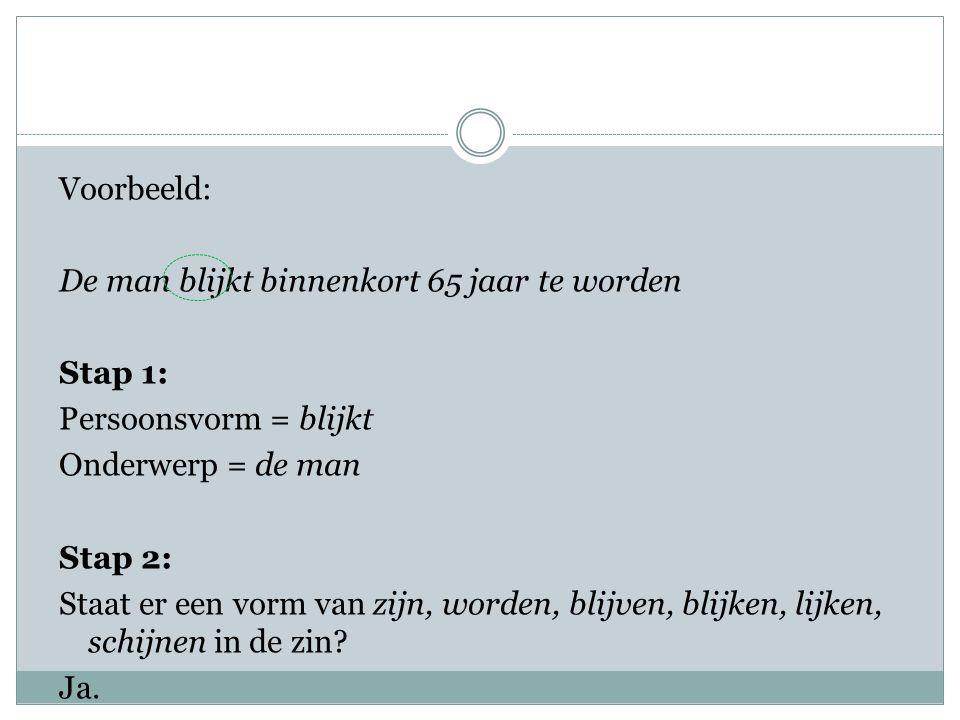 Stap 3: Vraag: is er een werkwoord met een duidelijke betekenis (zww).
