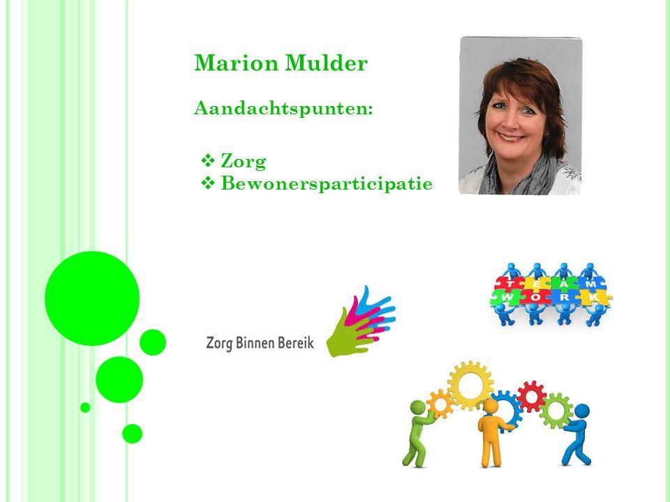Marion Mulder Aandachtspunten:  Zorg  Bewonersparticipatie