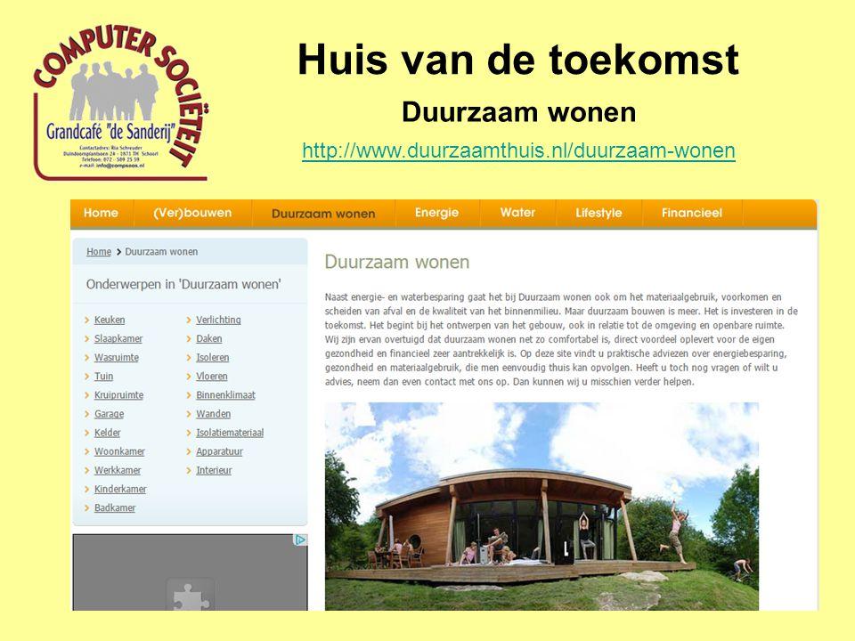 Huis van de toekomst Duurzaam wonen http://www.duurzaamthuis.nl/duurzaam-wonen