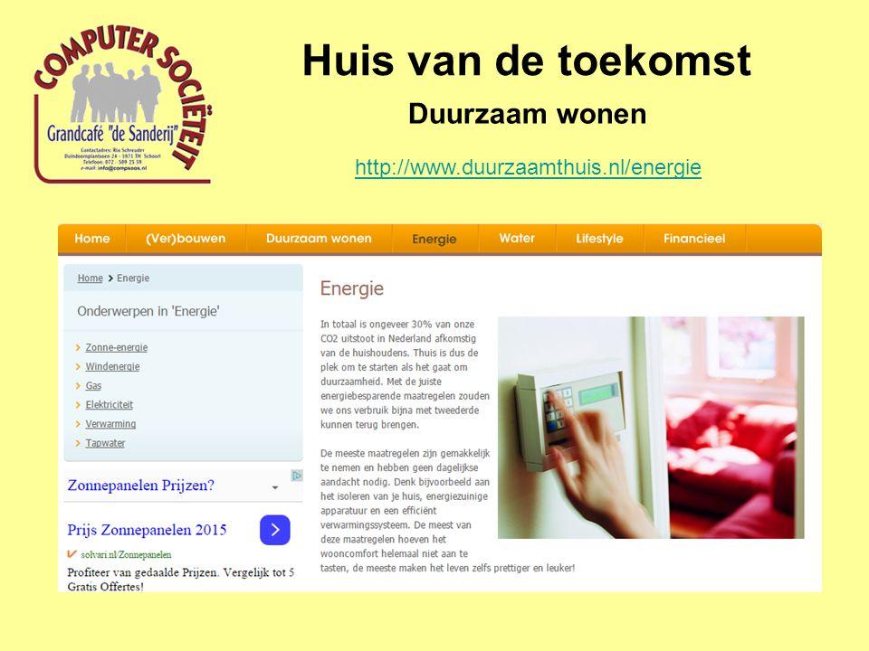 Huis van de toekomst Duurzaam wonen http://www.duurzaamthuis.nl/energie