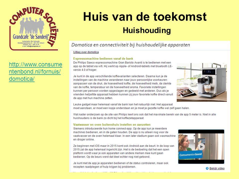 Huis van de toekomst Huishouding http://www.consume ntenbond.nl/fornuis/ domotica/