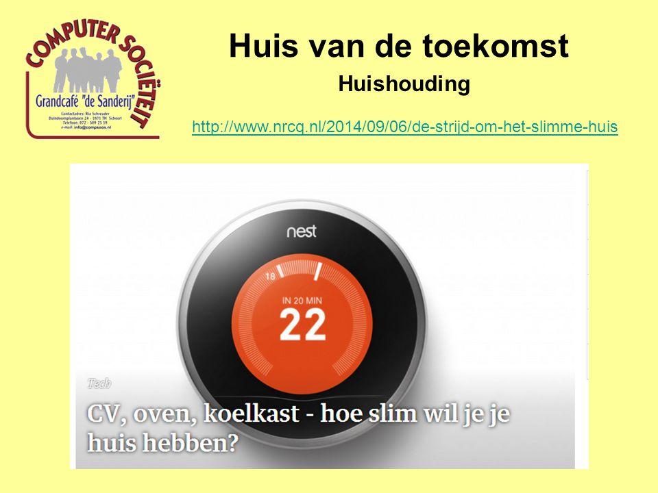 Huis van de toekomst Huishouding http://www.nrcq.nl/2014/09/06/de-strijd-om-het-slimme-huis