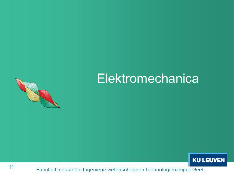 11 Elektromechanica Faculteit Industriële Ingenieurswetenschappen Technologiecampus Geel