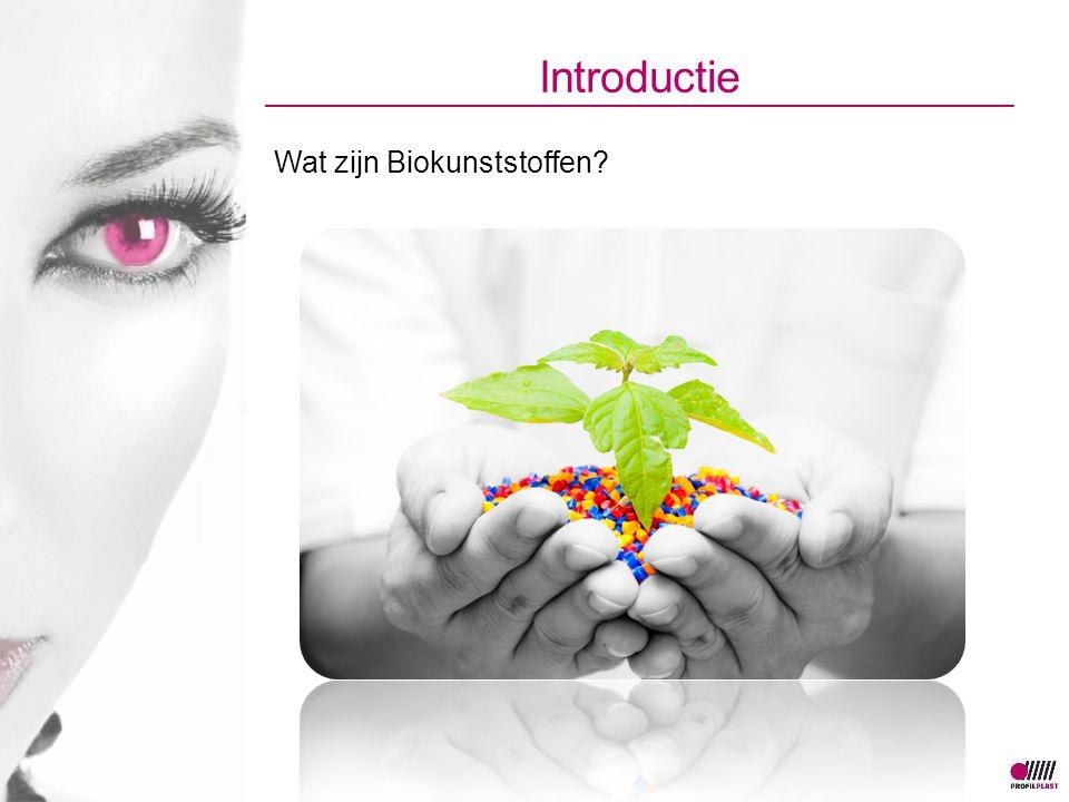 Introductie Wat zijn Biokunststoffen?