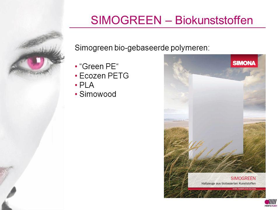 "Simogreen bio-gebaseerde polymeren: ""Green PE"" Ecozen PETG PLA Simowood SIMOGREEN – Biokunststoffen"
