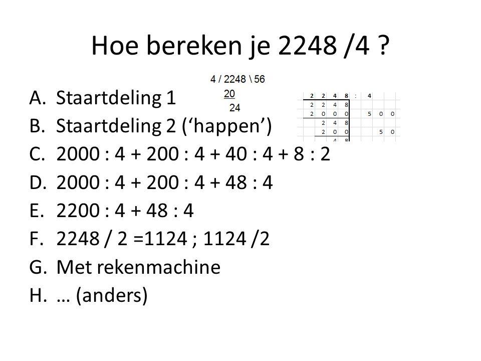 Hoe bereken je 2248 /4 .