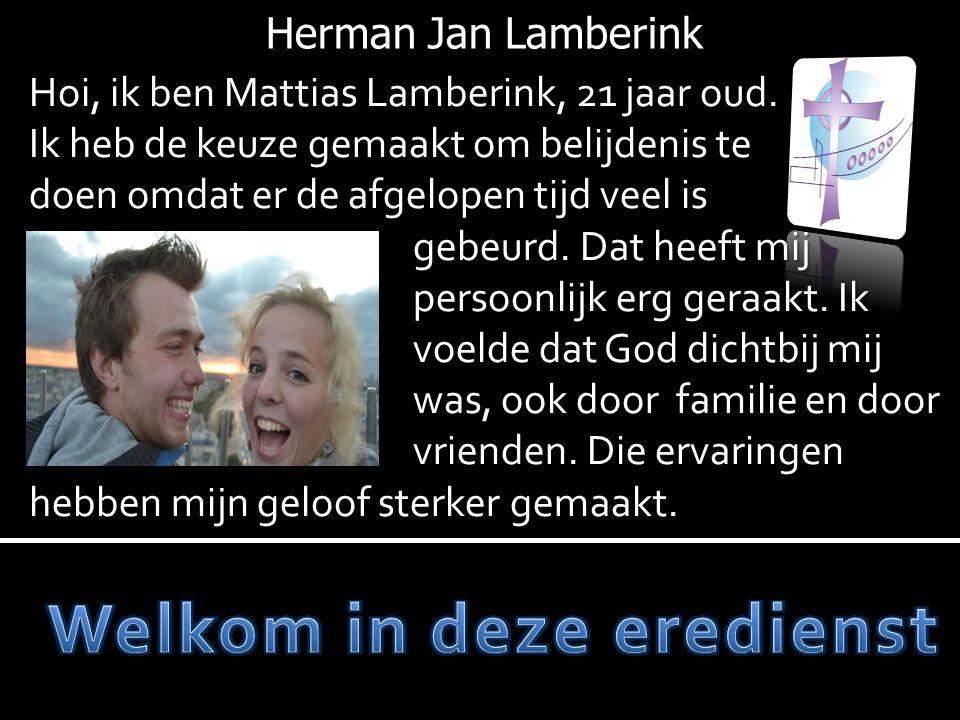 Hoi, ik ben Mattias Lamberink, 21 jaar oud. Ik heb de keuze gemaakt om belijdenis te doen omdat er de afgelopen tijd veel is gebeurd. Dat heeft mij pe