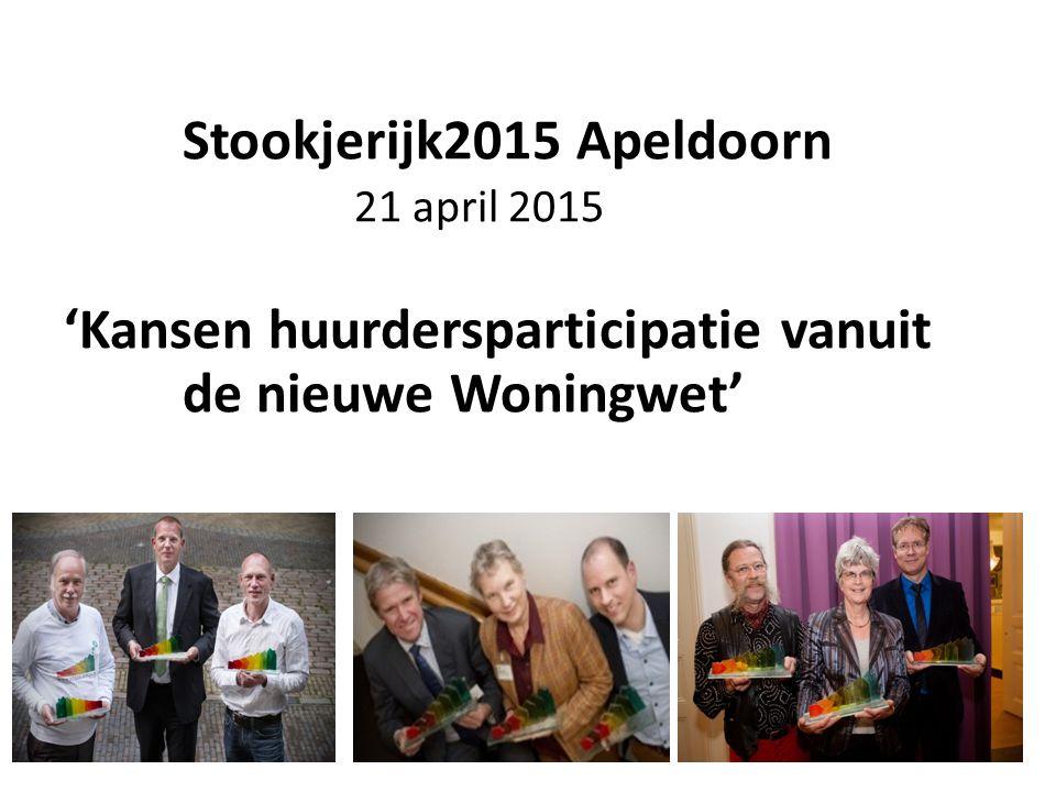 Stookjerijk2015 Apeldoorn 21 april 2015 'Kansen huurdersparticipatie vanuit de nieuwe Woningwet'
