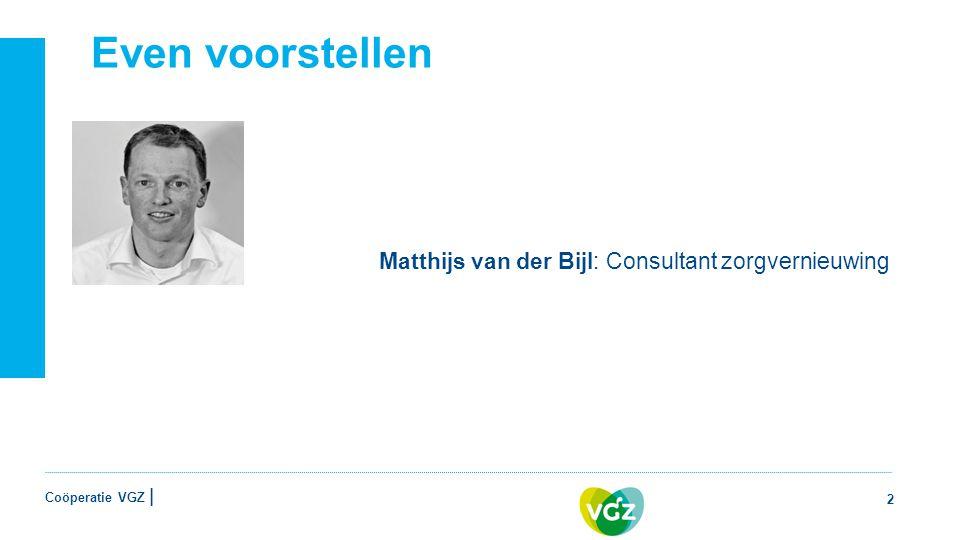 Coöperatie VGZ | Even voorstellen Matthijs van der Bijl: Consultant zorgvernieuwing 2