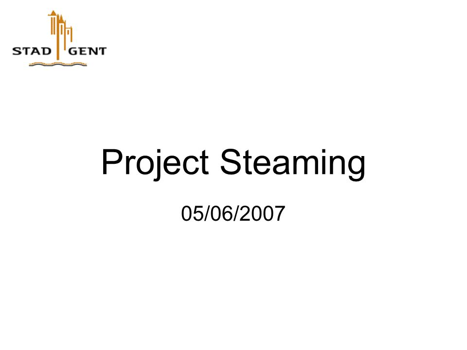 Project Steaming 05/06/2007