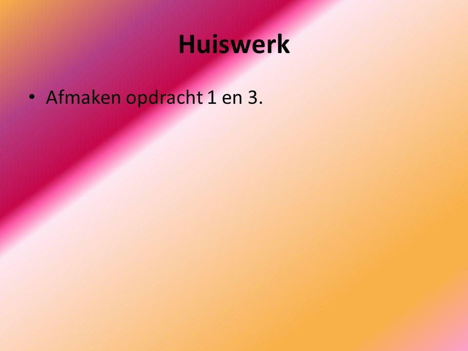 Huiswerk Afmaken opdracht 1 en 3.