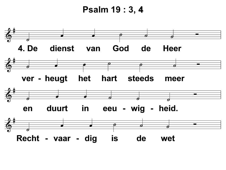 4 Psalm 19 : 3, 4