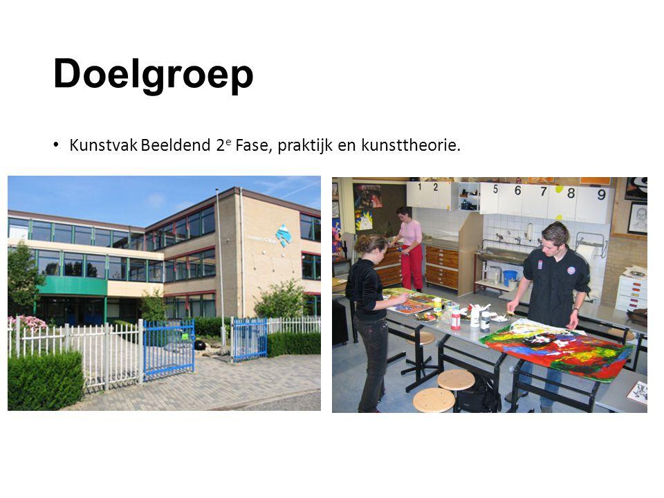Doelgroep Kunstvak Beeldend 2 e Fase, praktijk en kunsttheorie.