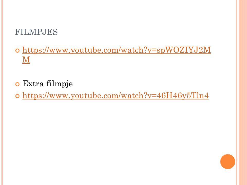 FILMPJES https://www.youtube.com/watch?v=spWOZIYJ2M M Extra filmpje https://www.youtube.com/watch?v=46H46y5Tln4