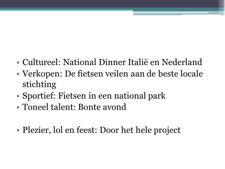 Cultureel: National Dinner Italië en Nederland Verkopen: De fietsen veilen aan de beste locale stichting Sportief: Fietsen in een national park Toneel talent: Bonte avond Plezier, lol en feest: Door het hele project