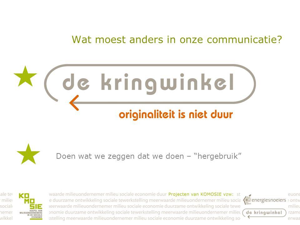 Wat moest anders in onze communicatie? Doen wat we zeggen dat we doen – hergebruik