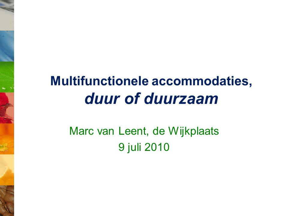 Multifunctionele accommodaties, duur of duurzaam Marc van Leent, de Wijkplaats 9 juli 2010