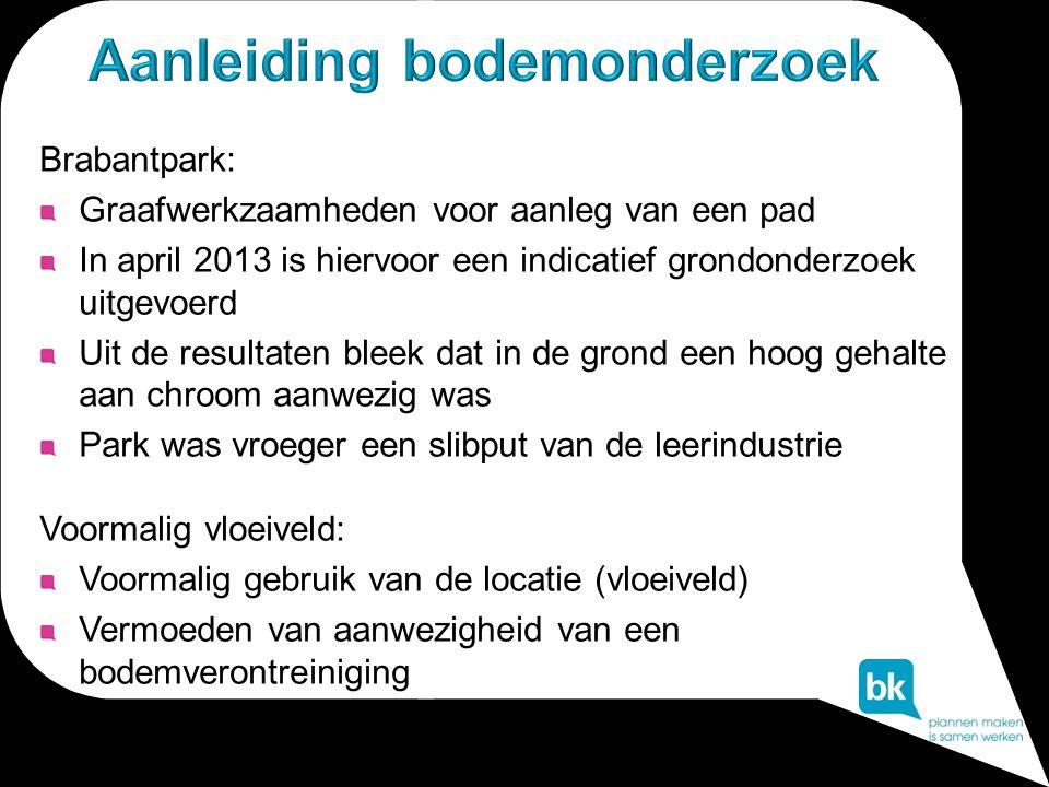 Brabantpark: Graafwerkzaamheden voor aanleg van een pad In april 2013 is hiervoor een indicatief grondonderzoek uitgevoerd Uit de resultaten bleek dat