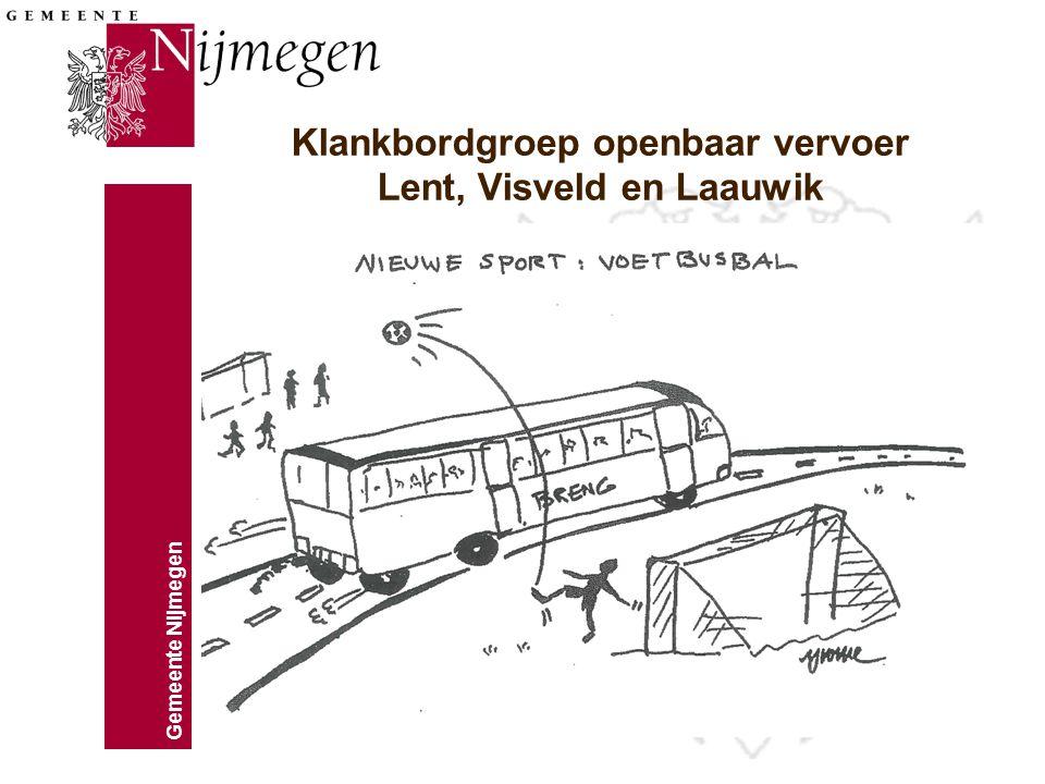 Gemeente Nijmegen 1 Klankbordgroep openbaar vervoer Lent, Visveld en Laauwik