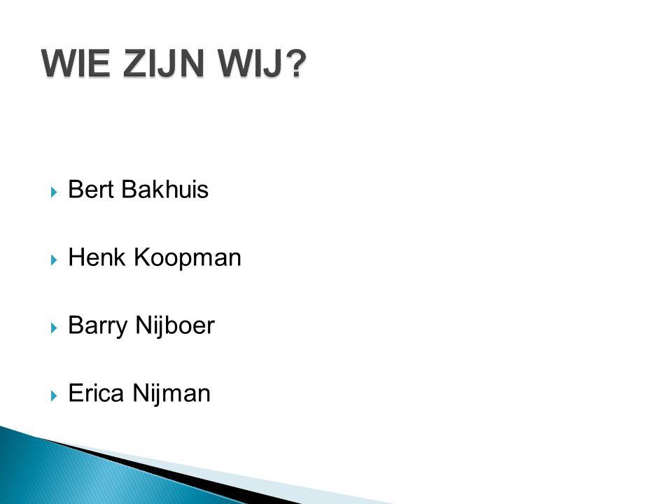  Bert Bakhuis  Henk Koopman  Barry Nijboer  Erica Nijman
