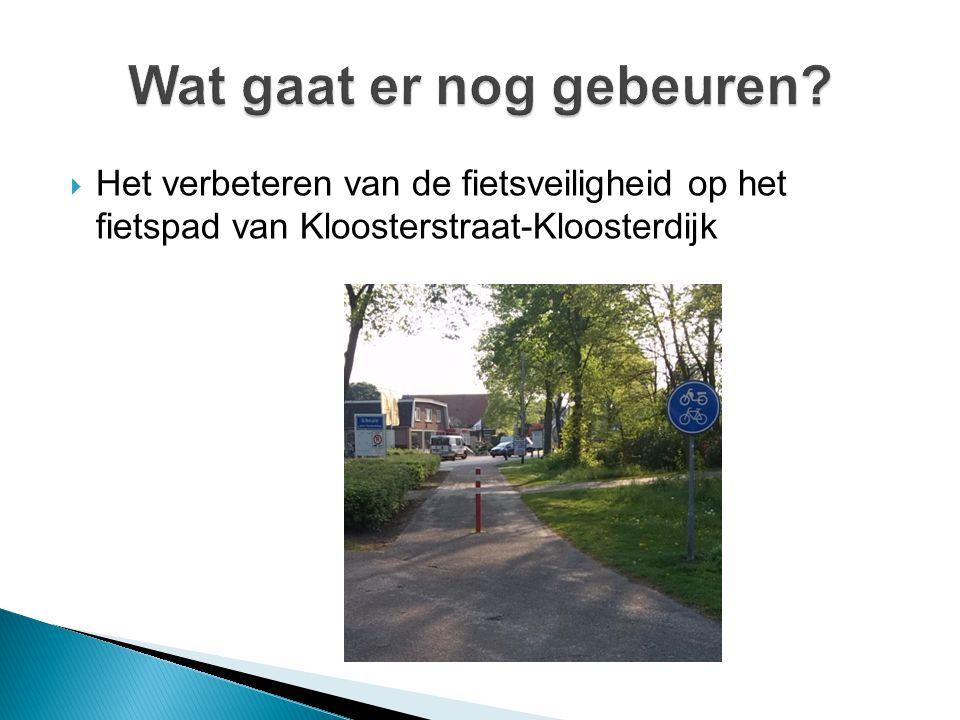  Het verbeteren van de fietsveiligheid op het fietspad van Kloosterstraat-Kloosterdijk