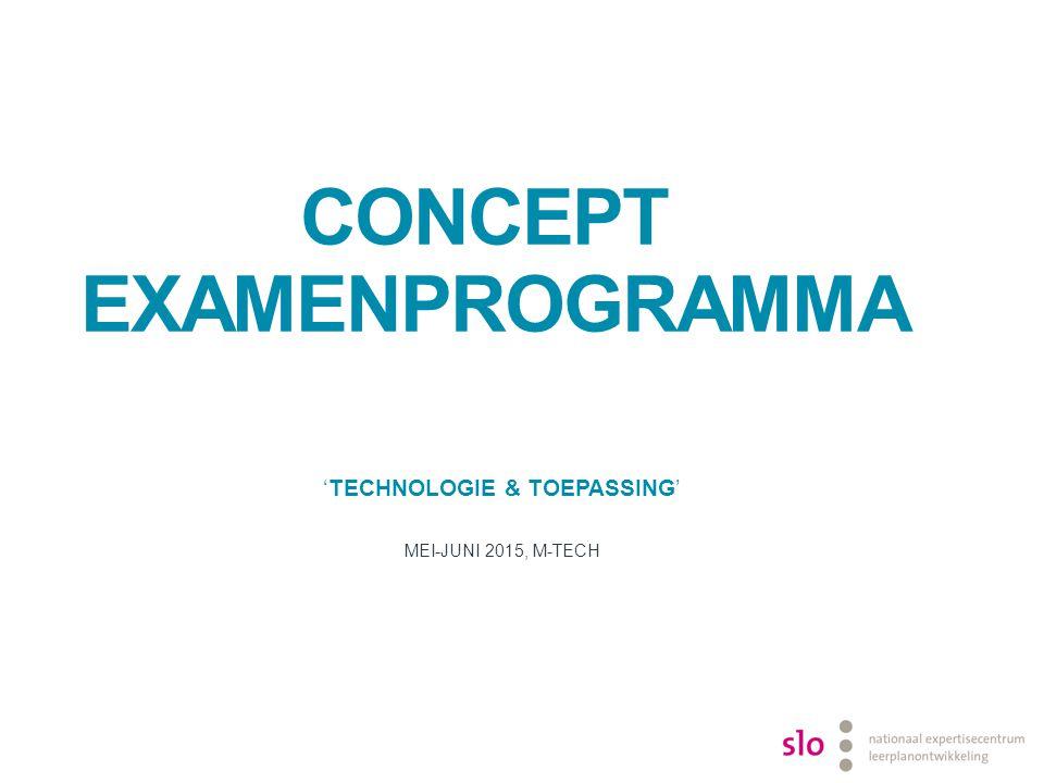 'TECHNOLOGIE & TOEPASSING' MEI-JUNI 2015, M-TECH CONCEPT EXAMENPROGRAMMA