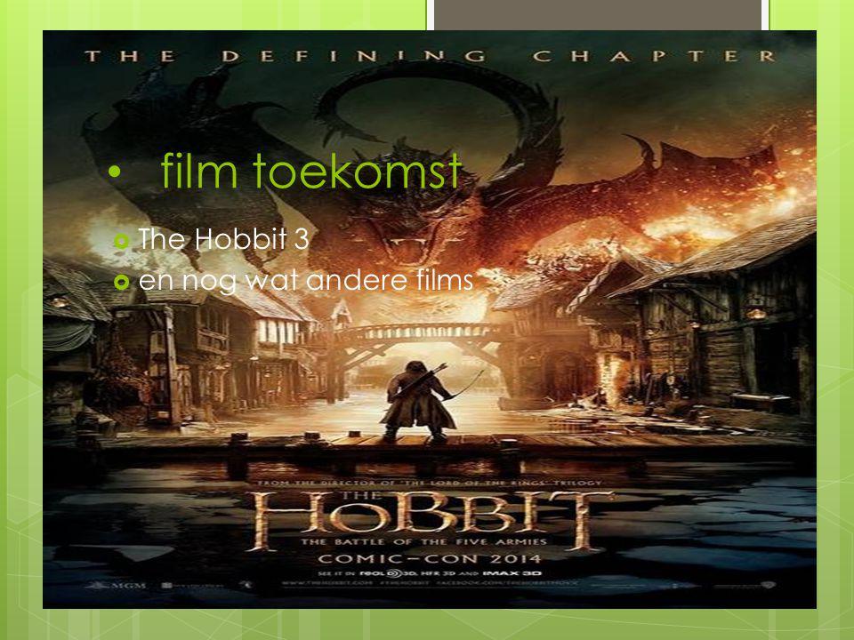 film toekomst  The Hobbit 3  en nog wat andere films