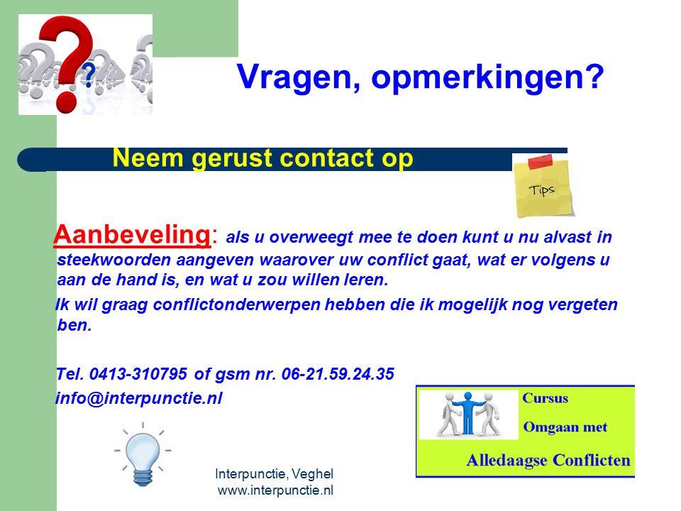 Interpunctie, Veghel www.interpunctie.nl Vragen, opmerkingen? Neem gerust contact op Aanbeveling: als u overweegt mee te doen kunt u nu alvast in stee