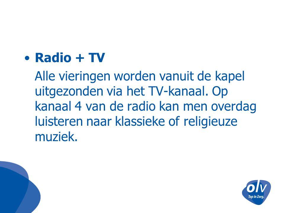 Radio + TV Alle vieringen worden vanuit de kapel uitgezonden via het TV-kanaal. Op kanaal 4 van de radio kan men overdag luisteren naar klassieke of r