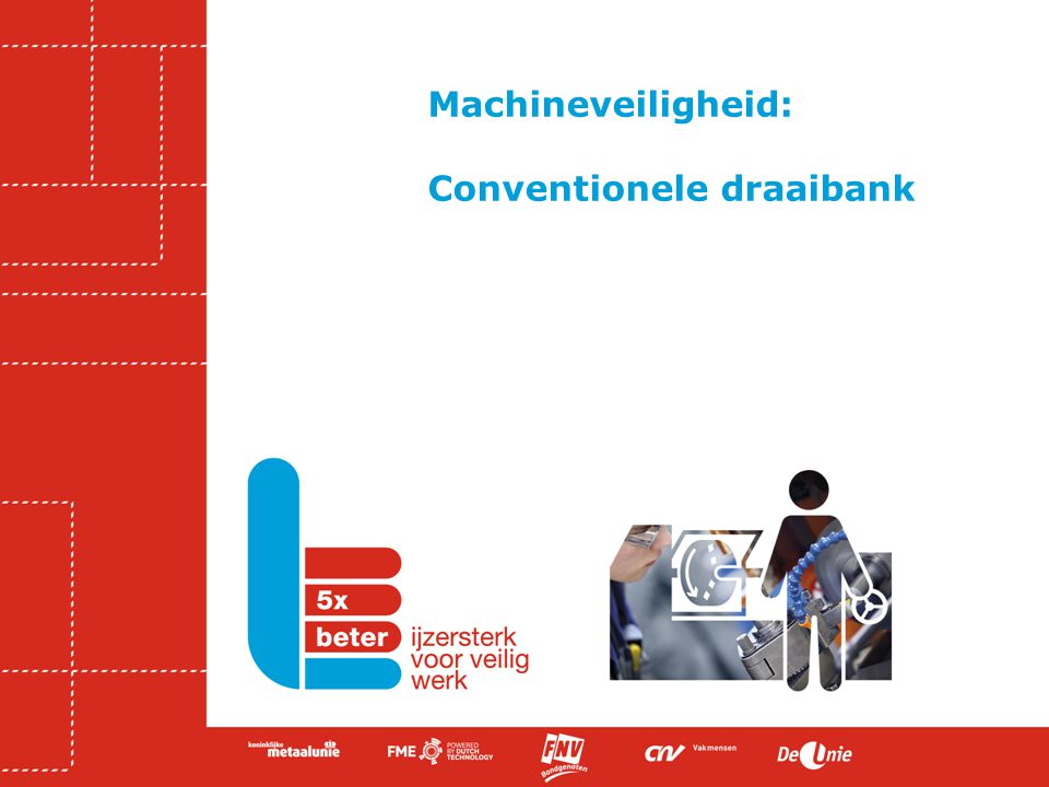 Machineveiligheid: Conventionele draaibank