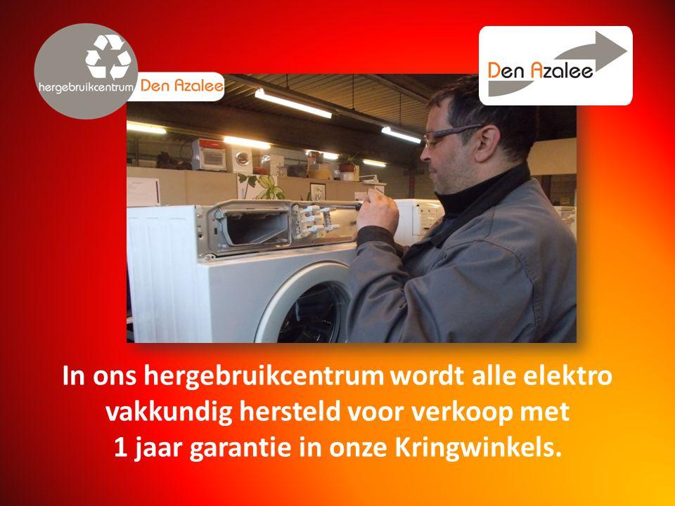In ons hergebruikcentrum wordt alle elektro vakkundig hersteld voor verkoop met 1 jaar garantie in onze Kringwinkels.