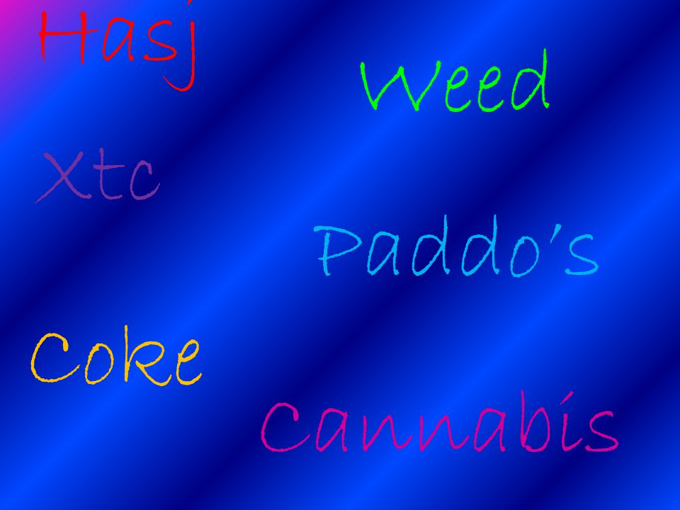 Hasj Weed Xtc Paddo's Coke Cannabis