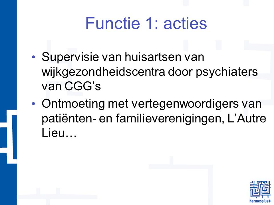 Functie 1: perspectieven Uitbreiding van de ervaring van supervisie voor alle huisartsen in BSSL.