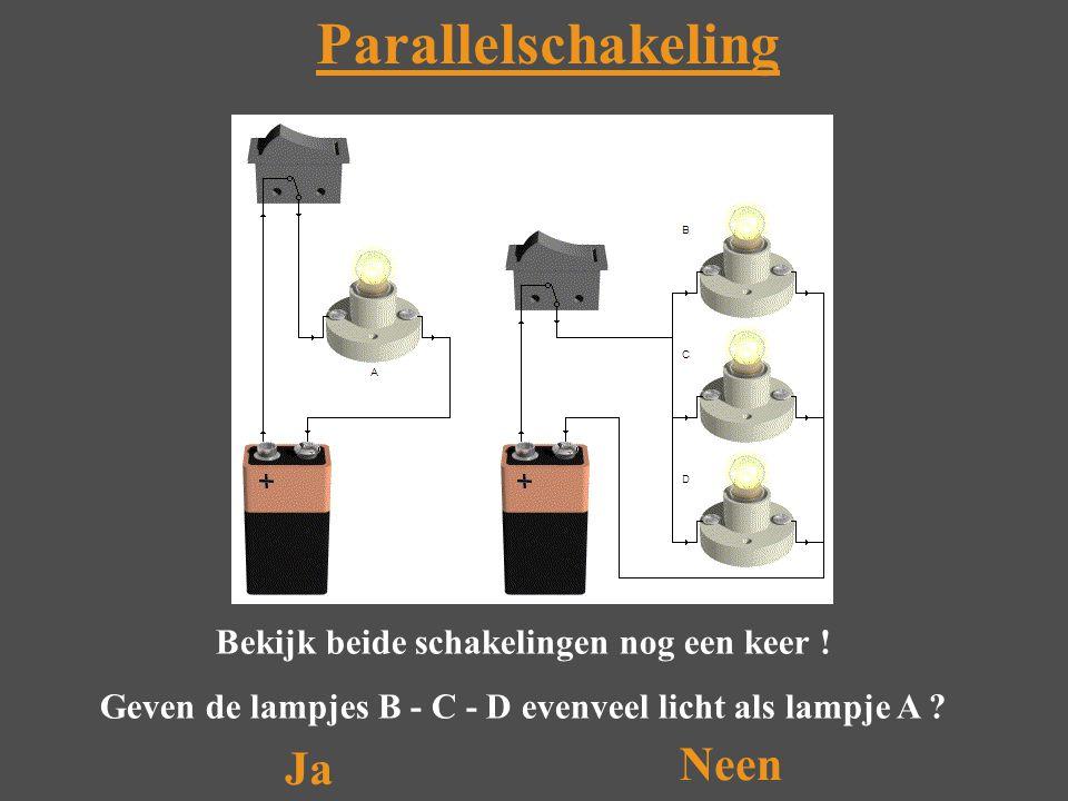 Parallelschakeling Ja Neen Bekijk beide schakelingen nog een keer .