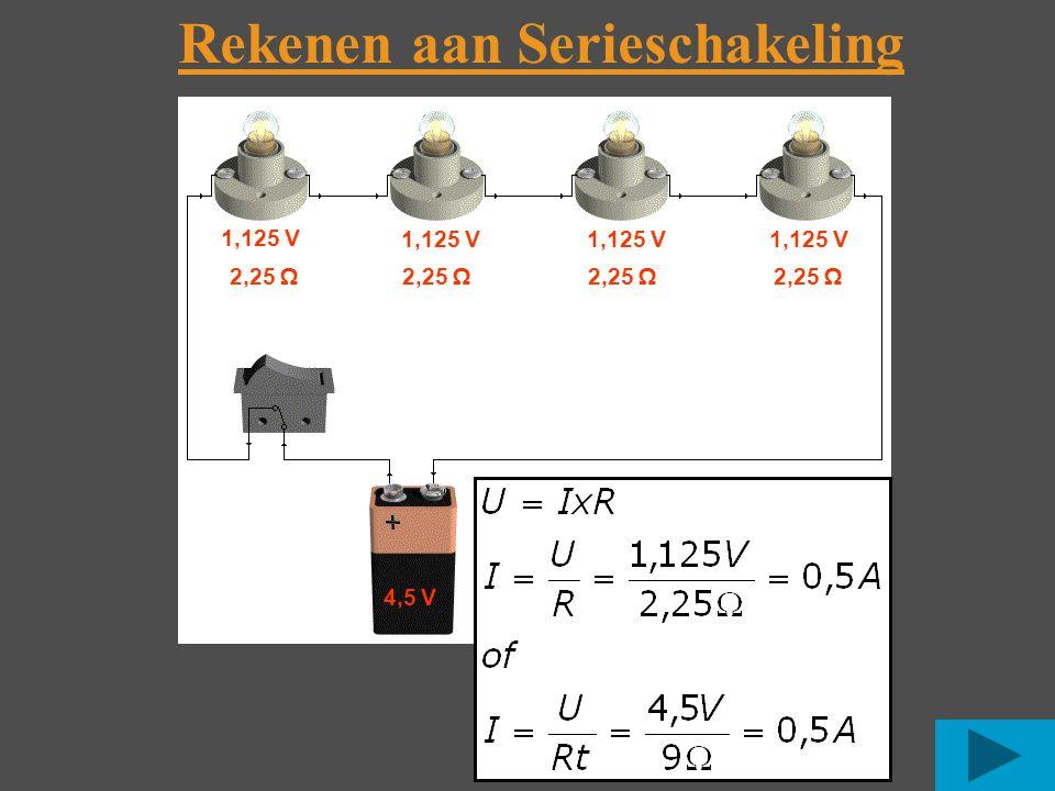 Rekenen aan Serieschakeling 4,5 V 1,125 V 2,25 Ω