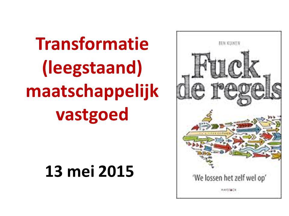 Transformatie (leegstaand) maatschappelijk vastgoed 13 mei 2015