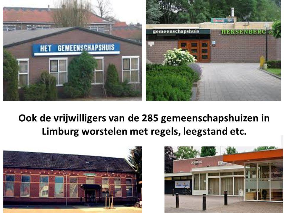 Ook de vrijwilligers van de 285 gemeenschapshuizen in Limburg worstelen met regels, leegstand etc.
