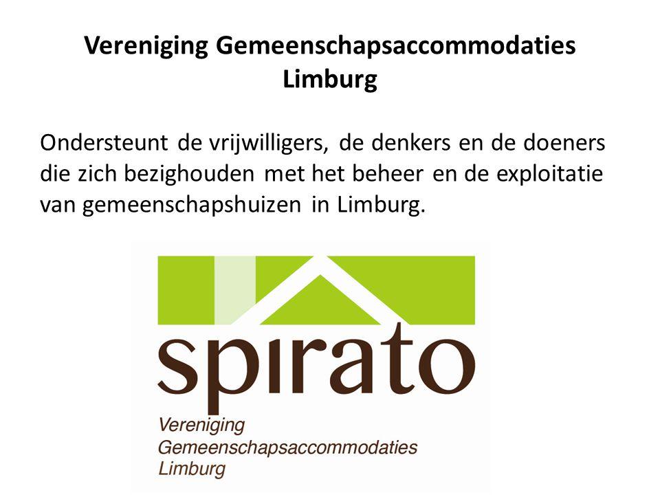 Vereniging Gemeenschapsaccommodaties Limburg Ondersteunt de vrijwilligers, de denkers en de doeners die zich bezighouden met het beheer en de exploita