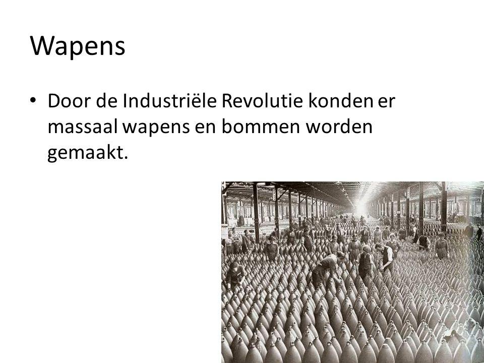 Wapens Door de Industriële Revolutie konden er massaal wapens en bommen worden gemaakt.