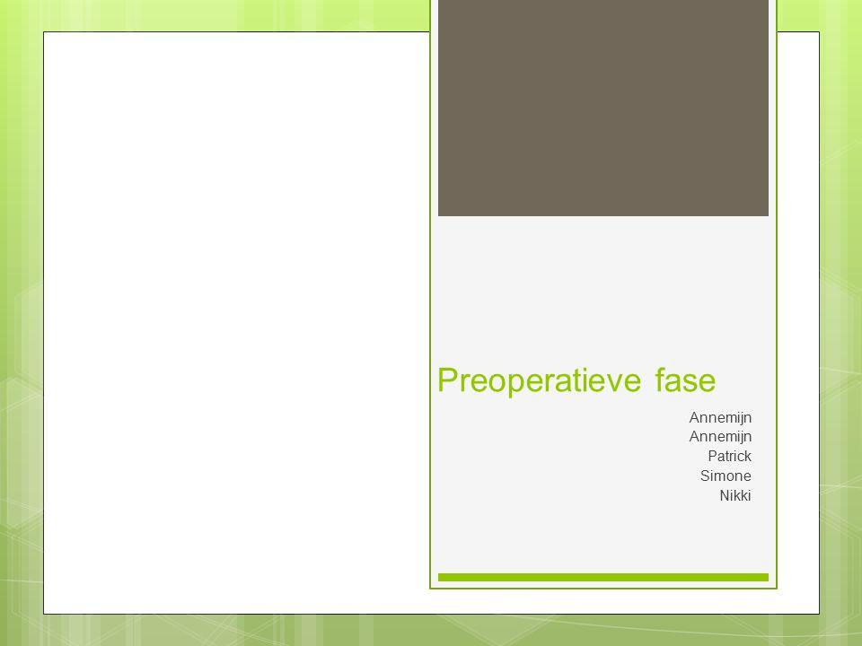 Nuchterheidsbeleid ○ Voeding ○ Medicijnen Preoperatieve fase