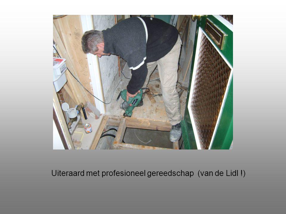 Uiteraard met profesioneel gereedschap (van de Lidl !)
