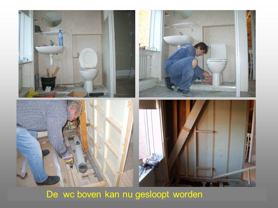De wc boven kan nu gesloopt worden