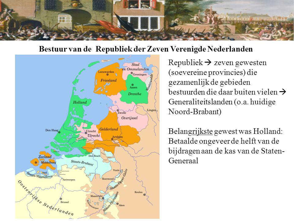 Bestuur van de Republiek der Zeven Verenigde Nederlanden Republiek  zeven gewesten (soevereine provincies) die gezamenlijk de gebieden bestuurden die