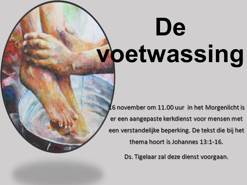 De voetwassing 16 november om 11.00 uur in het Morgenlicht is er een aangepaste kerkdienst voor mensen met een verstandelijke beperking. De tekst die