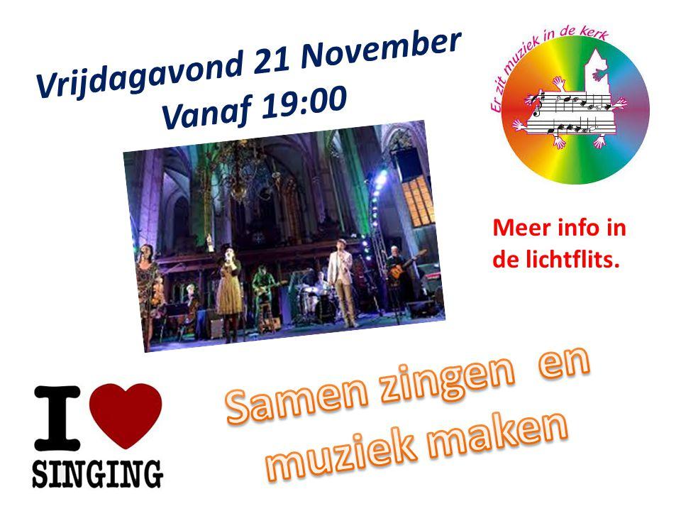 Vrijdagavond 21 November Vanaf 19:00 Meer info in de lichtflits.