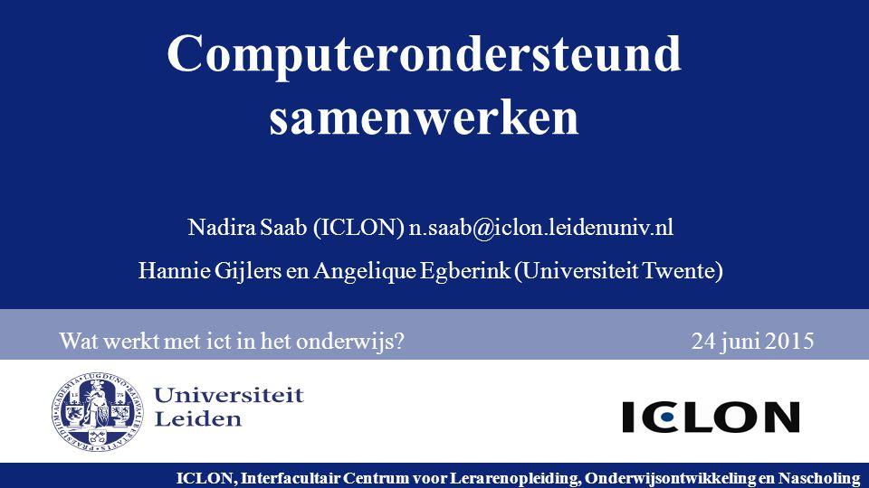 Universiteit Leiden. Bij ons leer je de wereld kennen. ICLON, Interfacultair Centrum voor Lerarenopleiding, Onderwijsontwikkeling en Nascholing Comput
